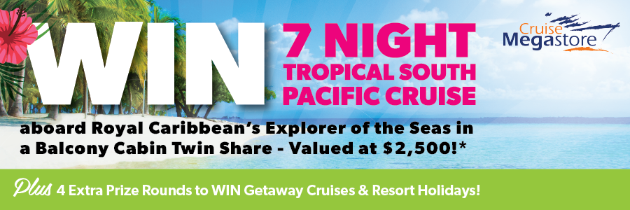 WIN a Tropical South Pacific Cruise Plus a Chance to Win $50,000!